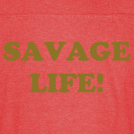 Design ~ Savage Life Tee