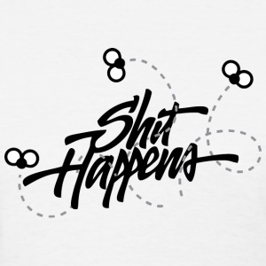 Shit happens Women's T-Shirts - Women's T-Shirt