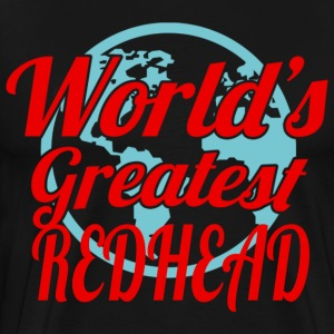 WORLD'S GREATEST REDHEAD T-Shirts - Men's Premium T-Shirt