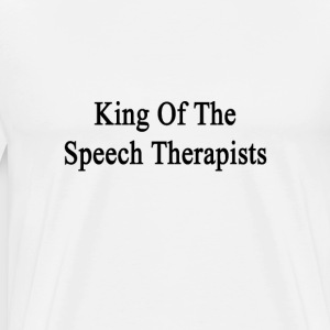 king_of_the_speech_therapists T-Shirts - Men's Premium T-Shirt