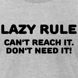 Lazy rule T-Shirts - Men's T-Shirt by American Apparel