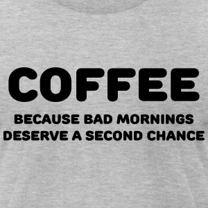 Coffee because bad mornings.... T-Shirts - Men's T-Shirt by American Apparel