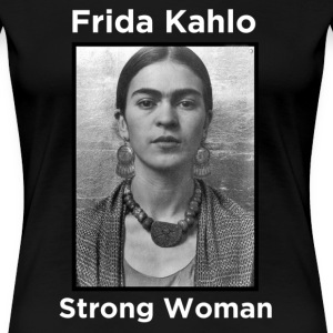Frida Kahlo - Strong Woman - Women's Premium T-Shirt