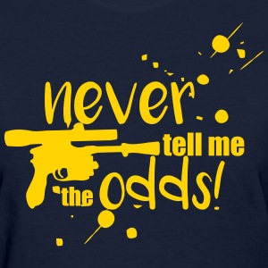 Never Tell Me the Odds - Women's T-Shirt