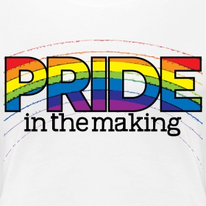 Pride in the Making - Women's Premium T-Shirt