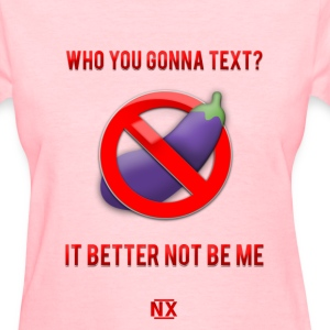 It Better Not Be Me Women's T-Shirts - Women's T-Shirt