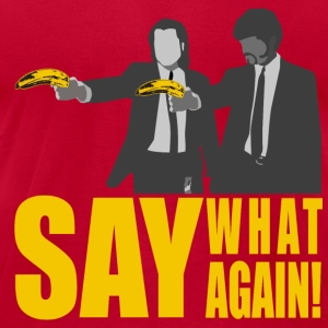 SAY AGAIN!! T-Shirts - Men's T-Shirt by American Apparel