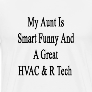 my_aunt_is_smart_funny_and_a_great_hvac_ T-Shirts - Men's Premium T-Shirt