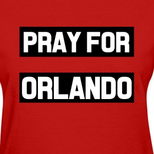 Pray for Orlando shirt - Women's T-Shirt