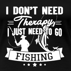 Fishing Therapy Shirt - Women's Premium T-Shirt