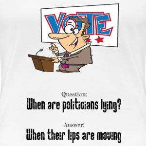When are politicians lying? - Women's Premium T-Shirt