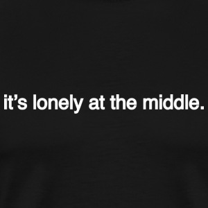 lonely at the middle T-Shirts - Men's Premium T-Shirt