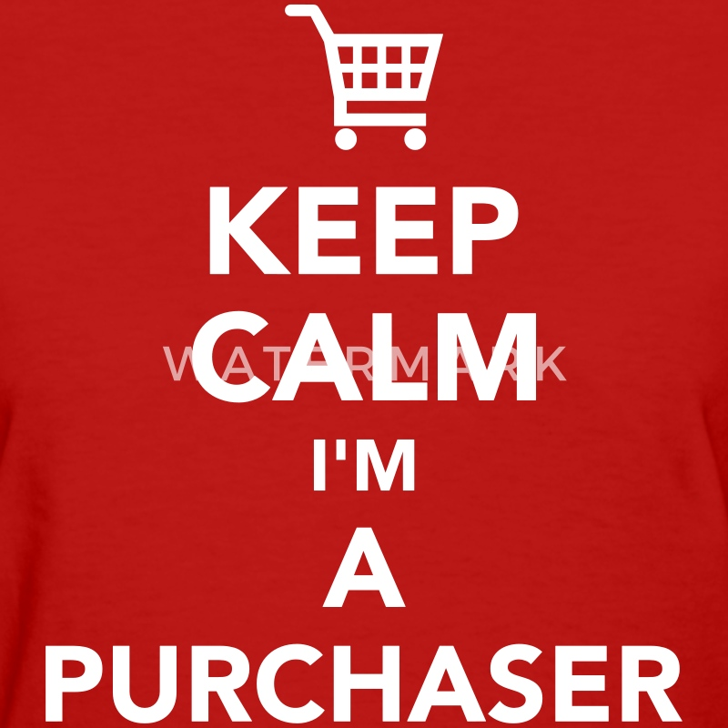 Keep calm I'm a purchaser Women's T-Shirts - Women's T-Shirt