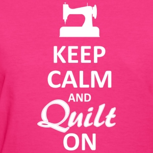 Keep Calm and Quilt on (White Digital) Women's T-Shirts - Women's T-Shirt