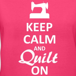 Keep Calm and Quilt on (White Digital) Women's T-Shirts - Women's V-Neck T-Shirt