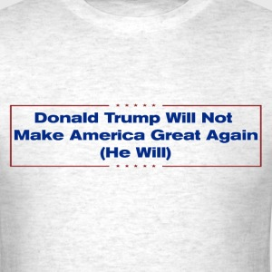 Donald Trump Will Not MAGA (He Will) - Men's T-Shirt