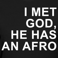 Design ~ I met God He has an afro