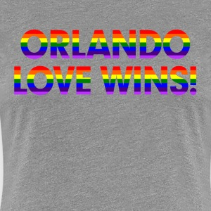 ORLANDO STRONG LOVE WINS! LOVE ALWAYS WINS! Women's T-Shirts - Women's Premium T-Shirt