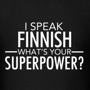 Speak Finnish Shirt - Men's T-Shirt