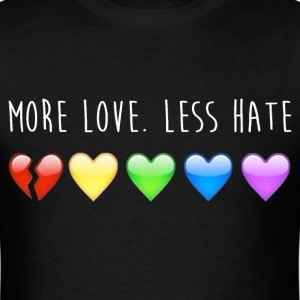 More Love Less Hate T-shirt - Men's T-Shirt