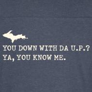Design ~ You Down with Da U.P? Vintage Sport Tee