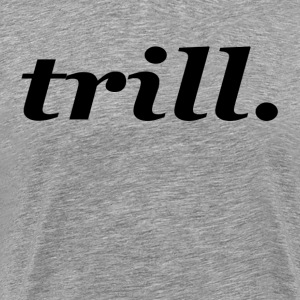 TRILL SWAG HIPSTER HIP HOP  T-Shirts - Men's Premium T-Shirt