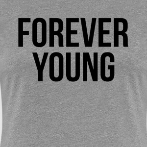 Forever Young SWAG Hipster Youth Dancer Hip Hop Women's T-Shirts - Women's Premium T-Shirt
