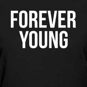 Forever Young SWAG Hipster Youth Dancer Hip Hop Women's T-Shirts - Women's T-Shirt