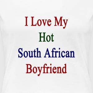 i_love_my_hot_south_african_boyfriend Women's T-Shirts - Women's Premium T-Shirt