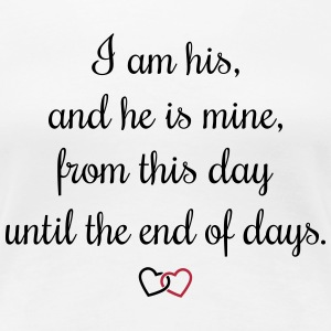 Romantic oath I am his Women's T-Shirts - Women's Premium T-Shirt