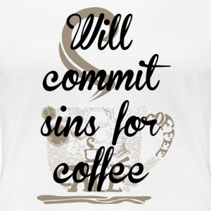 Sins for Coffee Women's T-Shirts - Women's Premium T-Shirt