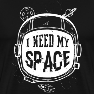 I need my space - Men's Premium T-Shirt