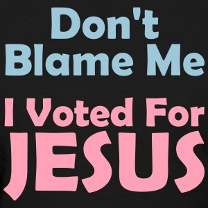 I Voted For Jesus - Women's T-Shirt