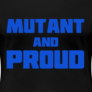 Mutant and Proud - Women's Premium T-Shirt
