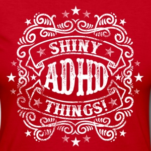 ADHD Humor - Shiny Things Long Sleeve Shirts - Women's Long Sleeve Jersey T-Shirt