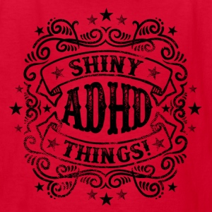 ADHD Shiny Things - Funny Kids' Shirts - Kids' T-Shirt