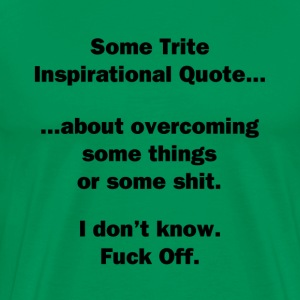 Trite Inspirational Quote - Men's Premium T-Shirt
