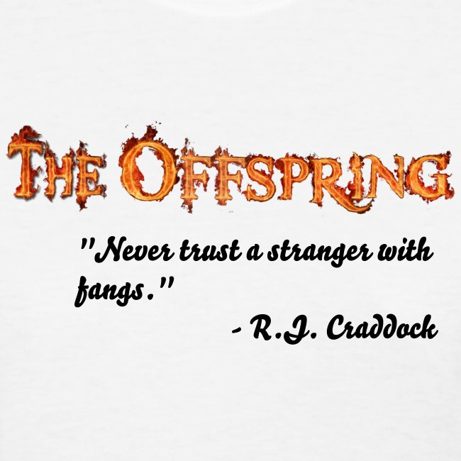 """The Offspring"" Never Trust a Stranger with Fangs t-shirt"