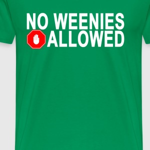 no_weenies_allowed_ - Men's Premium T-Shirt