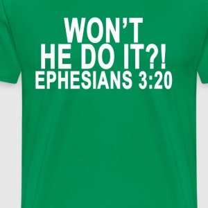 wont_he_do_it_ephesians_ - Men's Premium T-Shirt
