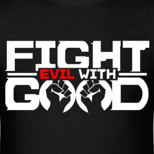 Fight Evil with Good - Men's T-Shirt