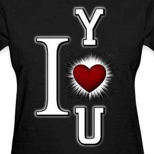 I Love You Womens T-Shirt - Women's T-Shirt