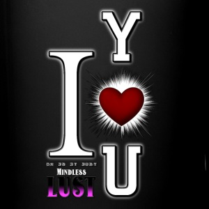 I Love You or Mindless Lust Full Color Mug - Full Color Mug