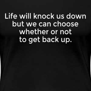 Never Give Up Life Quote Women's T-Shirts - Women's Premium T-Shirt