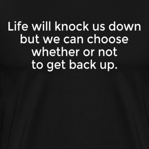 Never Give Up Life Quote T-Shirts - Men's Premium T-Shirt