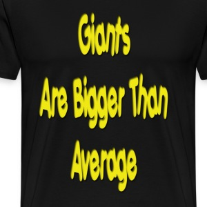 Giants are bigger than average yellow  - Men's Premium T-Shirt