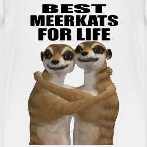 Best Meerkats For Life - Toddler Premium T-Shirt