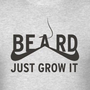 Beard Just Grow It T-Shirts - Men's T-Shirt