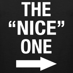 THE NICE ONE - Men's Premium Tank