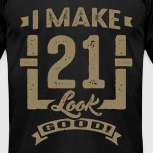 I Make 21 Look Good! - Men's T-Shirt by American Apparel